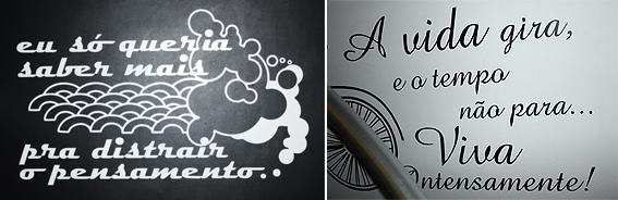 Nas paredes da casa, frases para inspirar o dia a dia.